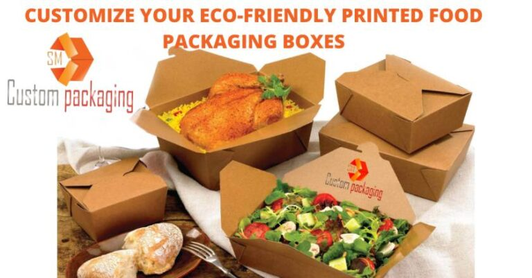 Read more about the article CUSTOMIZE YOUR ECO-FRIENDLY PRINTED FOOD PACKAGING BOXES