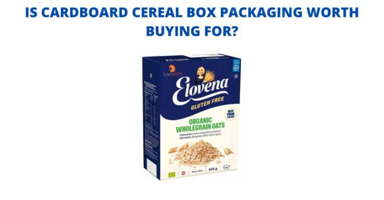 Read more about the article IS CARDBOARD CEREAL BOX PACKAGING WORTH BUYING FOR?